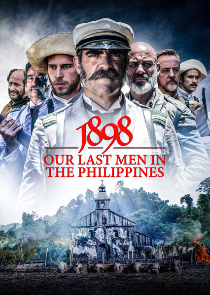 1898 OUR LAST MEN IN THE PHILIPPINES (2016)